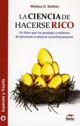 La Ciencia de Hacerse Rico: Un Libro que ha Ayudado a Millones de Personas a Mejorar Económicamente - Wallace D. Wattles - Mestas