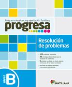 Progresa. Resolución de Problemas b - Varios Autores - Santillana