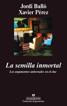 portada La Semilla Inmortal: Los Argumentos Universales en el Cine