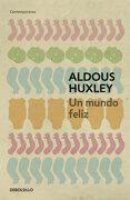 Un Mundo Feliz - Aldous Huxley - Debolsillo