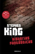 Historias Fantasticas - Stephen King - Debolsillo