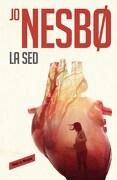 La sed  ( Libro 11 de la Serie Harry Hole ) - Jo Nesbo - Reservoir Books