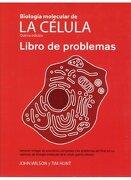 Biologia Molecular de la Celula. Libro de Problemas (5ª Edicion) (Incluye Dvd-Rom) - John Wilson,Tim Hunt - Omega