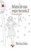 Relatos de una Mujer Borracha 2 (libro en EspañolFormato, páginas: Rústica, Medidas: 15 X 24 mm,ISBN: 9789569646225) - Martina Cañas - Plaza Y Janés