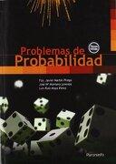 Problemas de Probabilidad - Francisco Javier Martin Pliego,Jose Maria Montero Lorenzo,Luis Ruiz-Maya Perez - Thomson