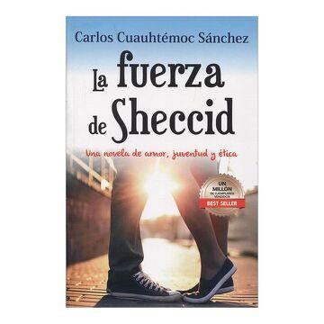 portada La Fuerza de Sheccid: Una Novela de Amor, Juventud y Etica