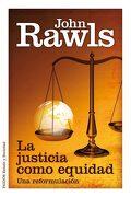 La Justicia Como Equidad: Una Reformulación - John Rawls - Ediciones Paidós Ibérica