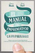 El Manual del Emprendedor: La Guía Paso a Paso Para Crear una Gran Empresa - Steve Blank,Bob Dorf - Gestión 2000