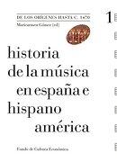 Historia de la Música en España e Hispanoamérica, Vol. I. De los Orígenes Hasta c. 1470 (Varias - Maricarmen Gomez - Fondo De Cultura Económica