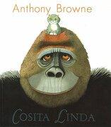 Cosita linda - Anthony Browne - Fondo De Cultura Económica