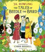 The Tales of Beedle the Bard: Illustrated Edition (libro en Inglés) - J K Rowling - Bloomsbury