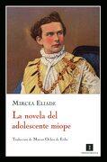 La Novela del Adolescente Miope - Mircea Eliade - Impedimenta