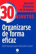 Organizarse de Forma Eficaz - Detlef Koenig - Editorial Alma