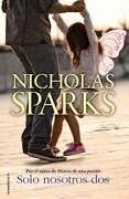Solo Nosotros dos - Nicholas Sparks - Roca Editorial