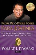Padre Rico, Padre Pobre Para Jóvenes - Robert T. Kiyosaki - Aguilar