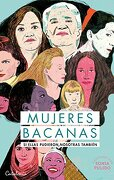 Mujeres Bacanas - Plant Isabel, Quintana Concepcion, Claro Fernanda, Garcia Huidobro Sofia, Pulido Sonia - Catalonia