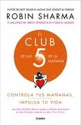 El Club de las 5 de la Mañana. - Robin Sharma - Grijalbo