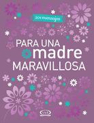 201 Mensajes Para una Madre Maravillosa - Autores Varios - Vergara Y Riba Editoras