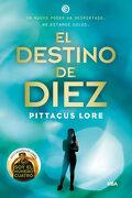 El Destino de Diez - Pittacus Lore - Rba