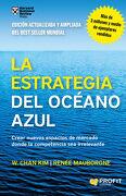 La Estrategia del Océano Azul: Crear Nuevos Espacios de Mercado Donde la Competencia sea Irrelevante - W. Chan Kim,Renée Mauborgne - Profit