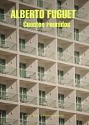 Cuentos Reunidos. Alberto Fuguet - Alberto Fuguet - Literatura Random House