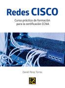 Redes Cisco. Curso Práctico de Formación Para la Certificación Ccna - Daniel Pérez - Rc Libros