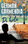 DI HOLA  - GERMAN GARMENDIA - PLANETA