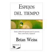 Espejos del Tiempo - Brian Weiss - B De Bolsillo