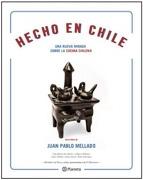 Hecho en Chile (Nueva Edición) - Juan Pablo Mellado - Planeta