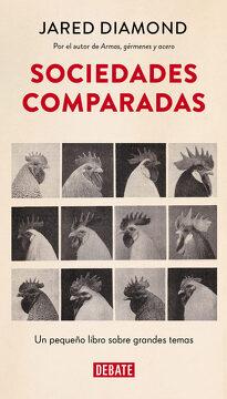 portada Sociedades Comparadas: Un Pequeño Libro Sobre Grandes Temas