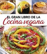 El Gran Libro de la Cocina Vegana - Redacción Rba Libros - Rba Integral