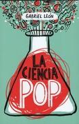 La Ciencia pop #1 - Gabriel Leon - Sudamericana