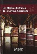 Los Mejores Refranes de la Lengua Castellana - Varios Autores - Pluton Ediciones