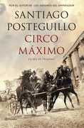 Circo Máximo: La ira de Trajano - Santiago Posteguillo - Planeta
