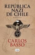 La República Nazi de Chile - Carlos Basso - Suma