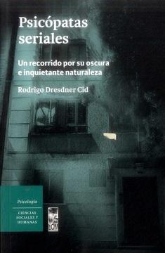 portada Psicópatas Seriales: Un Recorrido por su Oscura e Inquietante Naturaleza