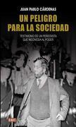 Un peligro para la sociedad - Juan Pablo Cárdenas - debate