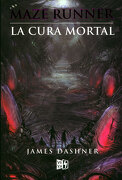 Maze Runner, la Cura Mortal - James Dashner - V&R Editoras