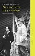 Nicanor Parra, rey y Mendigo - Rafael Gumucio - Universidad Diego Portales