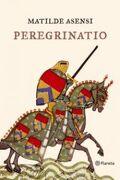 Peregrinatio - Matilde Asensi - Planeta Publishing