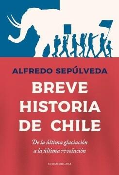 portada Breve Historia de Chile. De la Ultima Glaciación a la Ultima Revolució