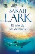 El año de los Delfines - Lark Sarah - Ediciones B