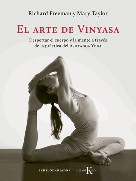 portada Arte de Vinyasa Despertar el Cuerpo y la Mente a Traves de la Practica del Ashtanga Yoga