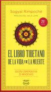 El Libro Tibetano de la Vida y de la Muerte - Sogyal Rinpoche - Urano