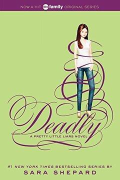 portada Pretty Little Liars #14: Deadly (libro en inglés)