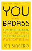 You are a Badass: How to Stop Doubting Your Greatness and Start Living an Awesome Life (libro en inglés) - Jen Sincero - Running Press Adult