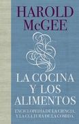 La Cocina y los Alimentos. Enciclopedia de la Ciencia y la Cultura de la Comida - Harold Mcgee - Debate