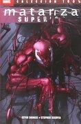 Matanza Superior (100% Marvel (Panini)) - Kevin/ Segovia, Stephen Shinick - Panini España S.A