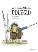 Antes, Cuando no Había Colegio (Albumes (Edelvives)) - Vincent Malone - Edelvives