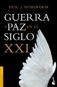 Guerra y paz en el Siglo xxi - Eric J. Hobsbawm - Booket